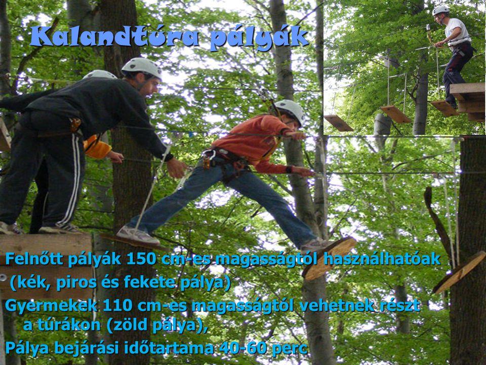 Kalandtúra pályák Felnőtt pályák 150 cm-es magasságtól használhatóak