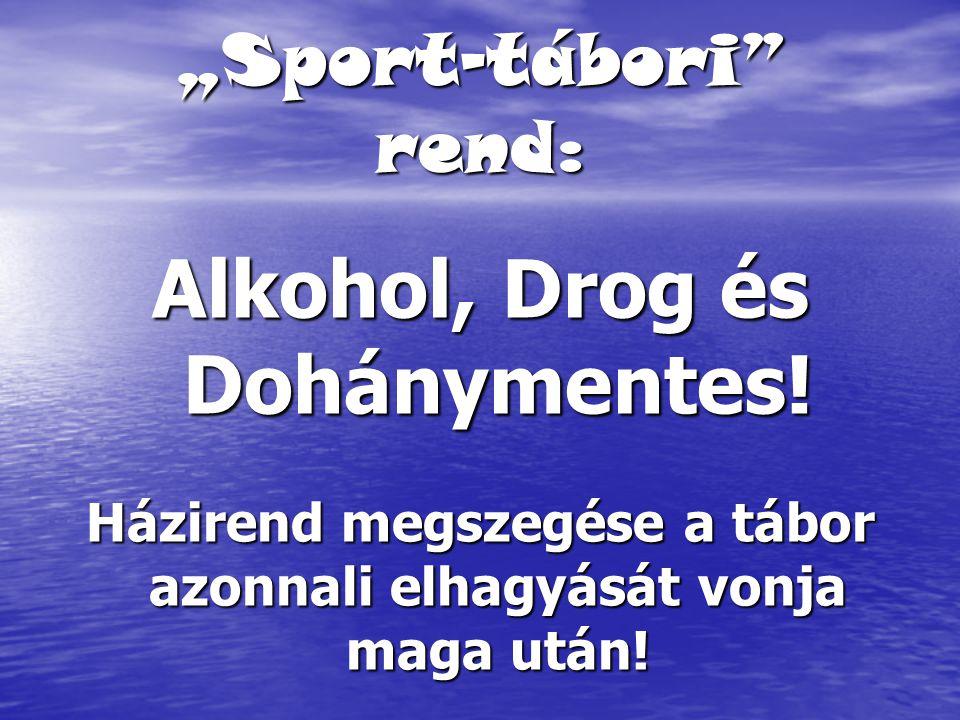 Alkohol, Drog és Dohánymentes!