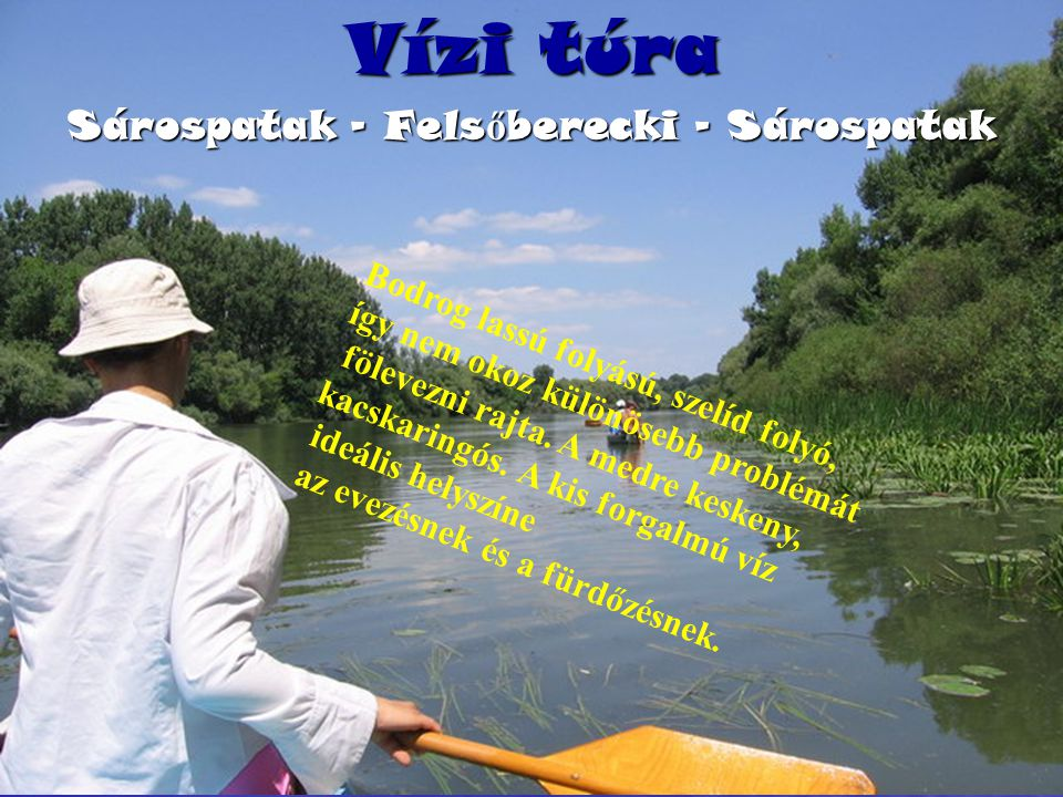 Vízi túra Sárospatak – Felsőberecki - Sárospatak