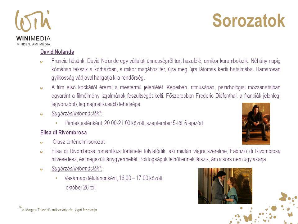 Sorozatok *A Magyar Televízió műsorváltozás jogát fenntartja