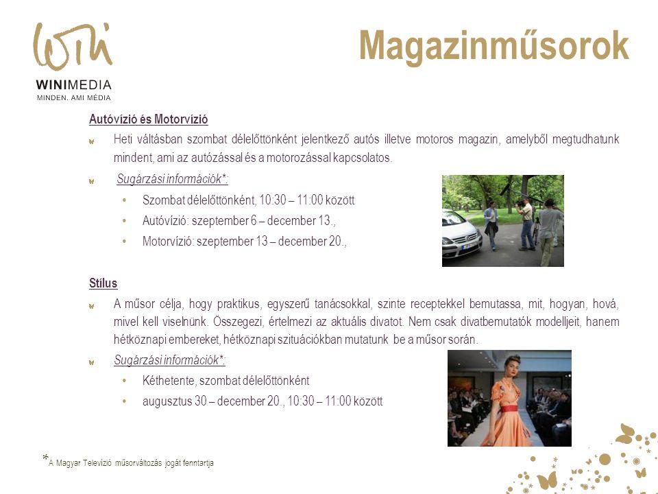 Magazinműsorok *A Magyar Televízió műsorváltozás jogát fenntartja