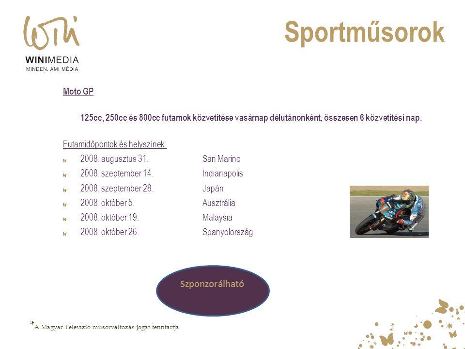 Sportműsorok *A Magyar Televízió műsorváltozás jogát fenntartja