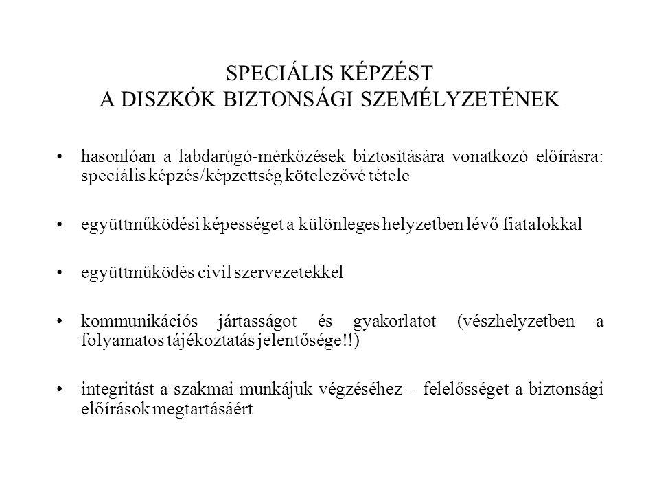 SPECIÁLIS KÉPZÉST A DISZKÓK BIZTONSÁGI SZEMÉLYZETÉNEK