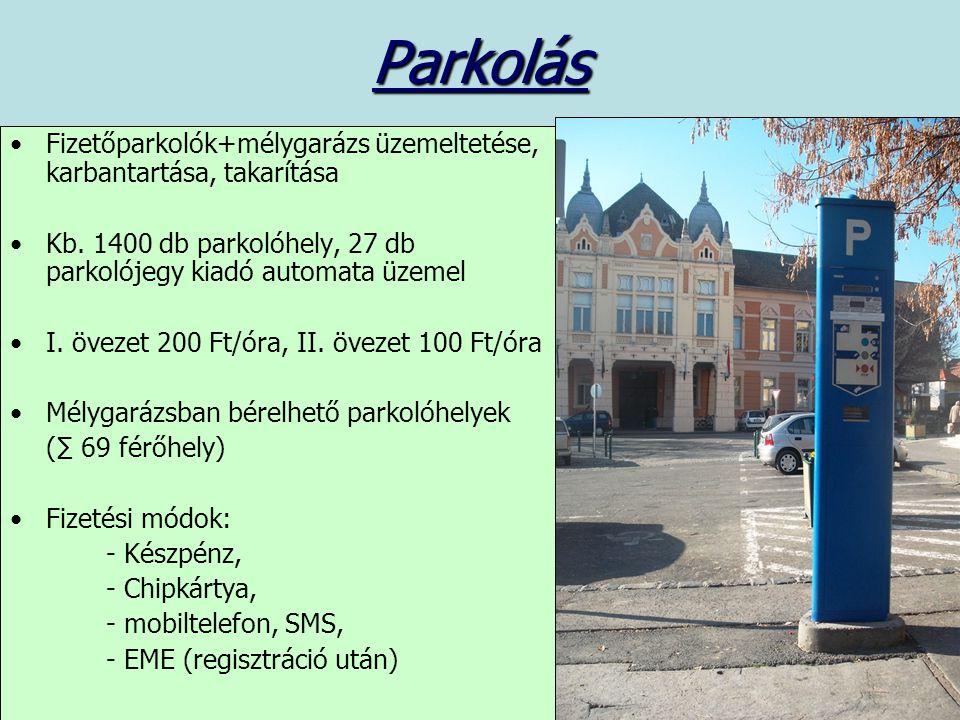 Parkolás Fizetőparkolók+mélygarázs üzemeltetése, karbantartása, takarítása. Kb. 1400 db parkolóhely, 27 db parkolójegy kiadó automata üzemel.