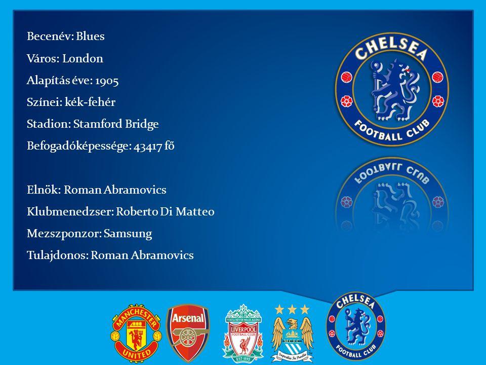 Becenév: Blues Város: London. Alapítás éve: 1905. Színei: kék-fehér. Stadion: Stamford Bridge. Befogadóképessége: 43417 fő.