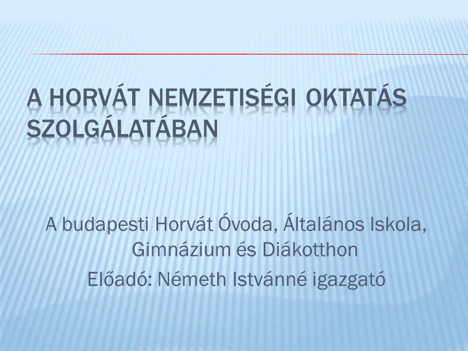 A HORVÁT NEMZETISÉGI OKTATÁS SZOLGÁLATÁBAN