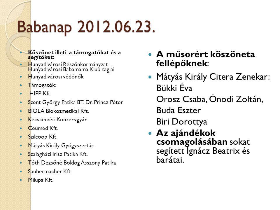 Babanap 2012.06.23. A műsorért köszöneta fellépőknek: