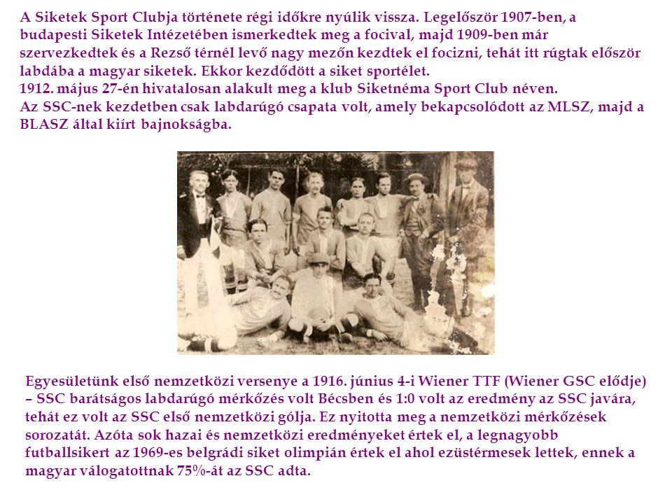 A Siketek Sport Clubja története régi időkre nyúlik vissza