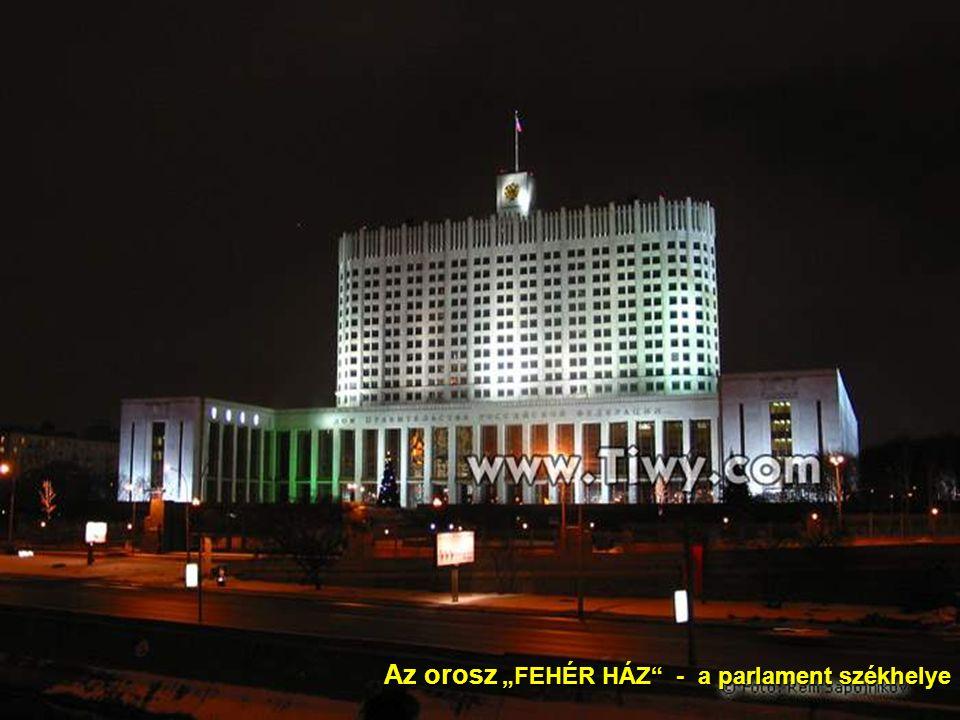 """Az orosz """"FEHÉR HÁZ - a parlament székhelye"""