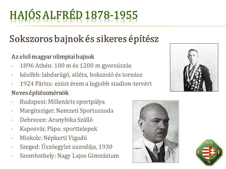 Hajós Alfréd 1878-1955 Sokszoros bajnok és sikeres építész