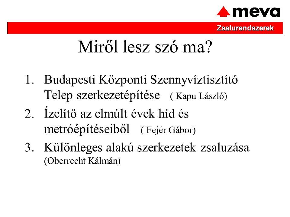Zsalurendszerek Miről lesz szó ma Budapesti Központi Szennyvíztisztító Telep szerkezetépítése ( Kapu László)