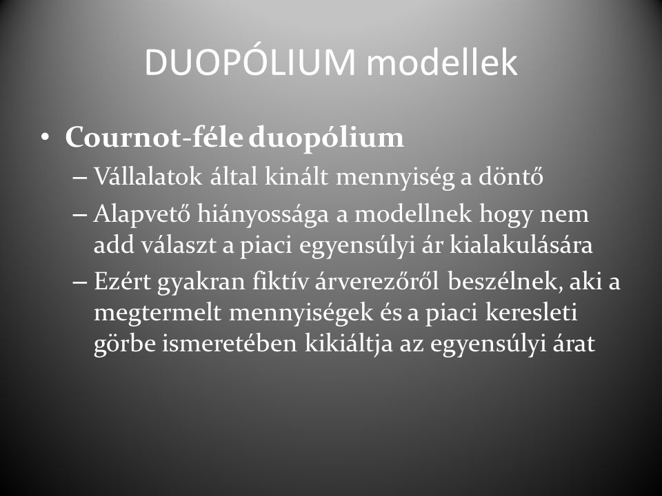 DUOPÓLIUM modellek Cournot-féle duopólium