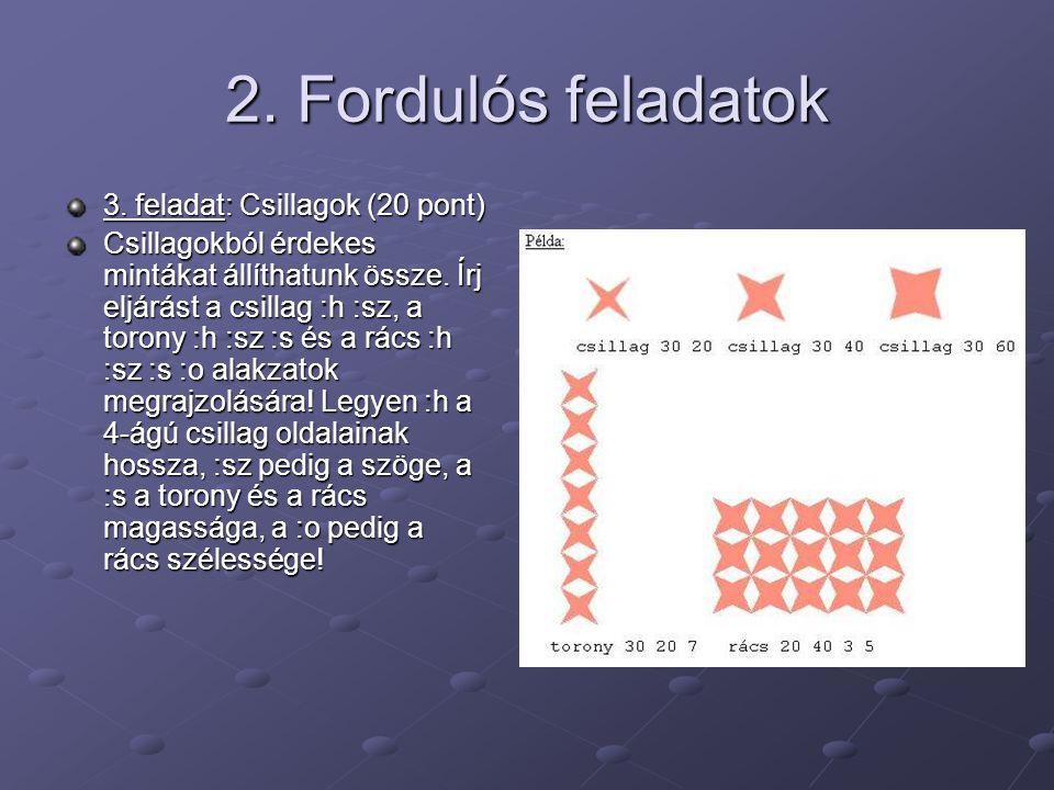 2. Fordulós feladatok 3. feladat: Csillagok (20 pont)