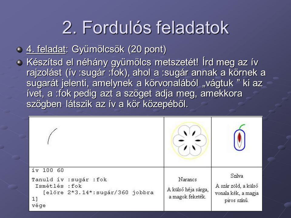 2. Fordulós feladatok 4. feladat: Gyümölcsök (20 pont)