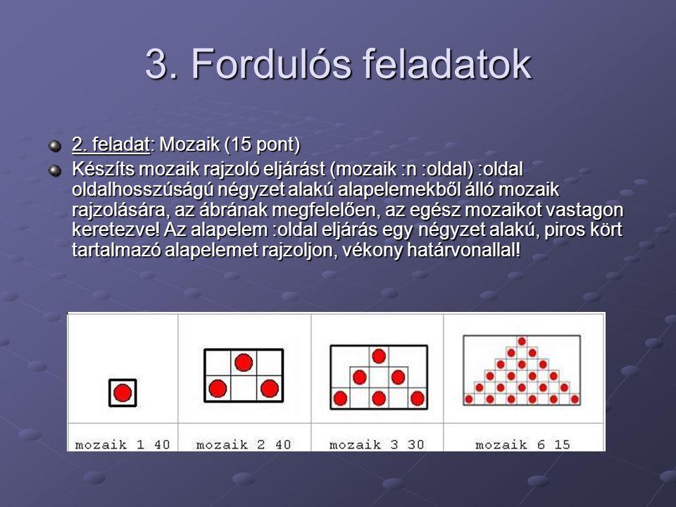 3. Fordulós feladatok 2. feladat: Mozaik (15 pont)