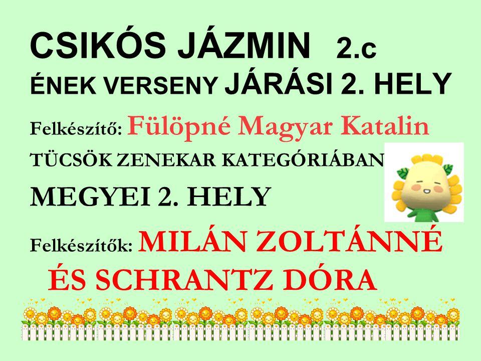 CSIKÓS JÁZMIN 2.c MEGYEI 2. HELY ÉNEK VERSENY JÁRÁSI 2. HELY