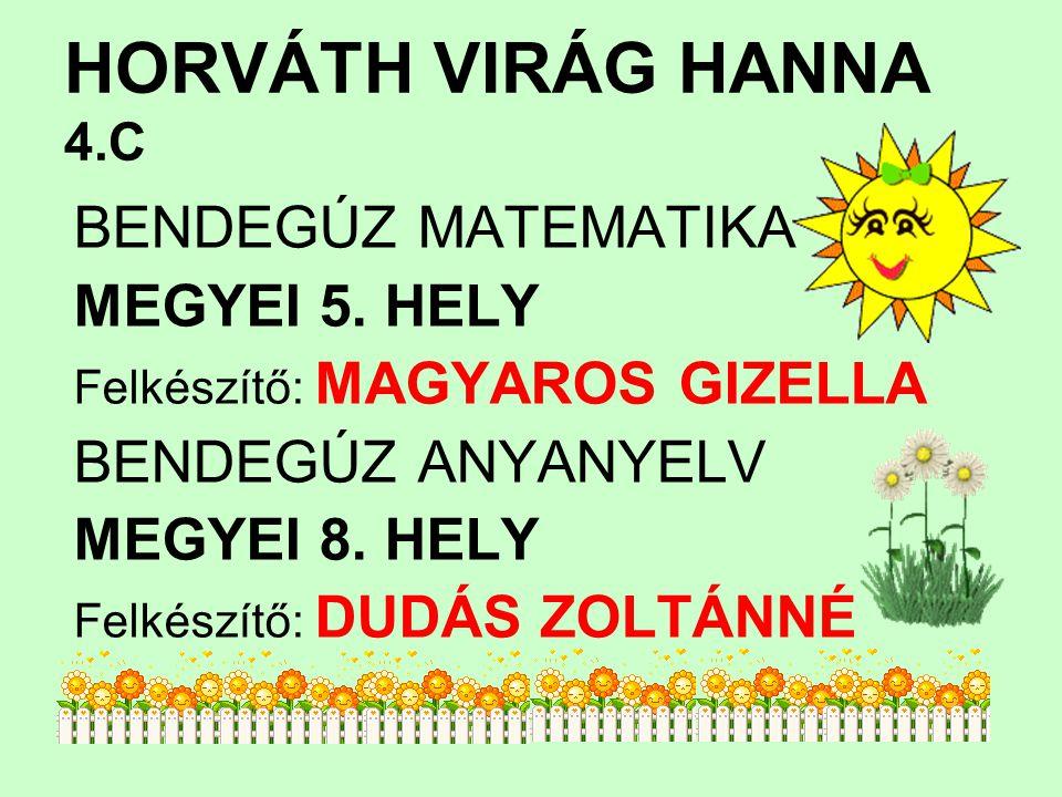 HORVÁTH VIRÁG HANNA 4.C BENDEGÚZ MATEMATIKA MEGYEI 5. HELY