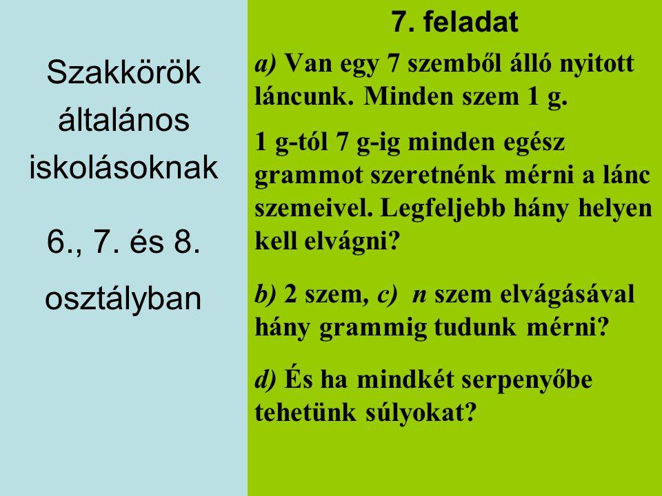 Szakkörök általános iskolásoknak 6., 7. és 8. osztályban 7. feladat