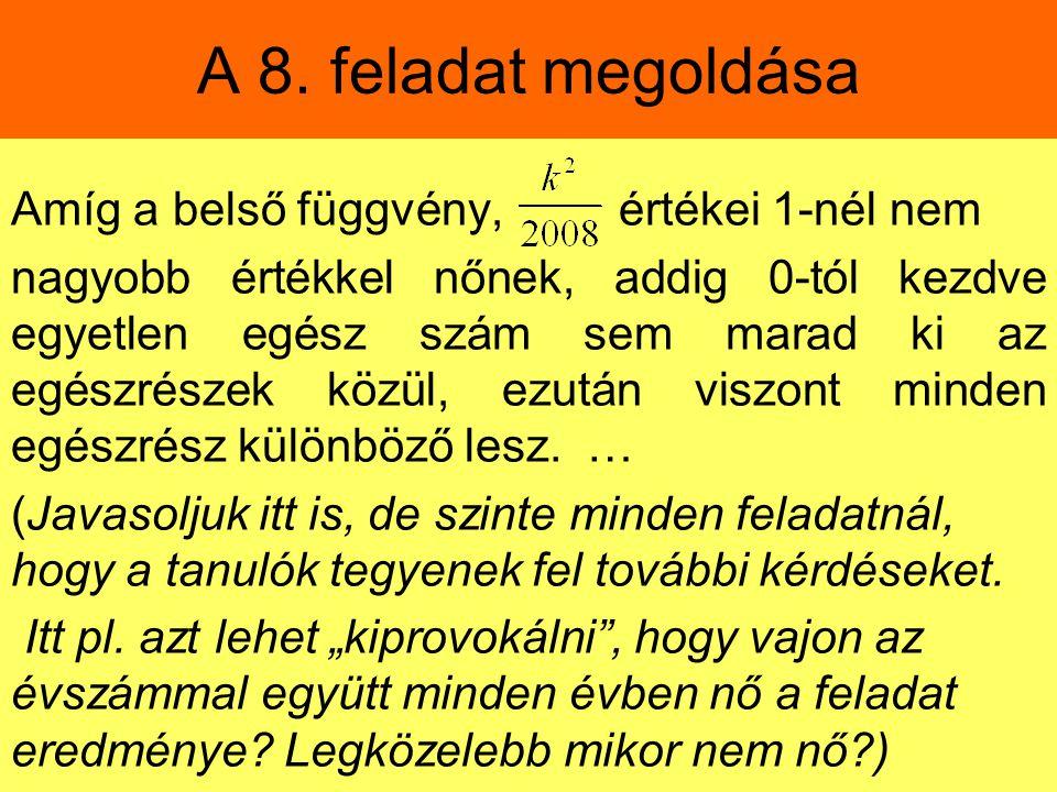A 8. feladat megoldása Amíg a belső függvény, értékei 1-nél nem
