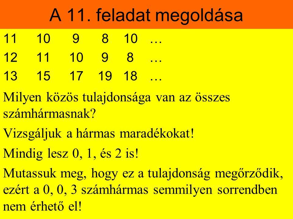 A 11. feladat megoldása 11 10 9 8 10 … 12 11 10 9 8 … 13 15 17 19 18 …