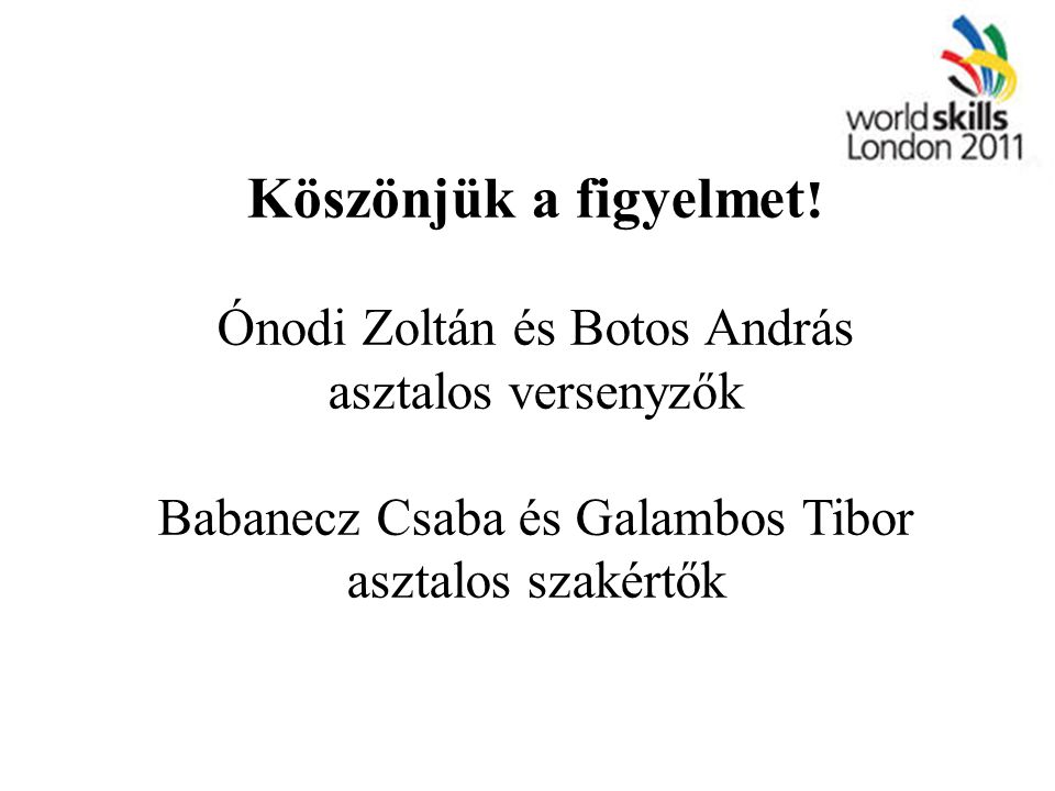 Köszönjük a figyelmet! Ónodi Zoltán és Botos András