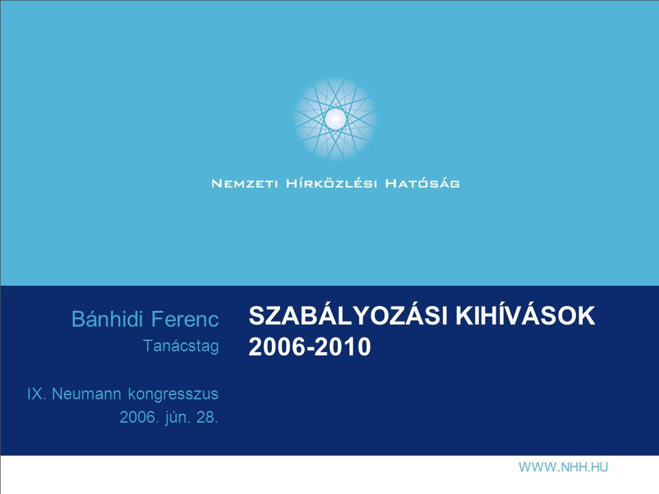 SZABÁLYOZÁSI KIHÍVÁSOK 2006-2010