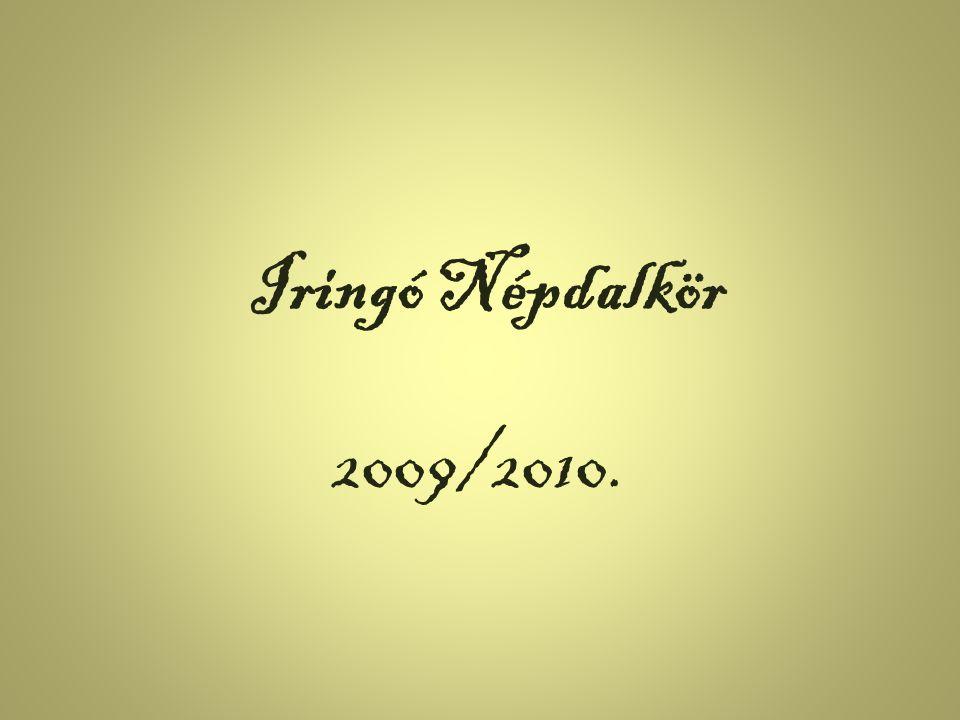 Iringó Népdalkör 2009/2010.