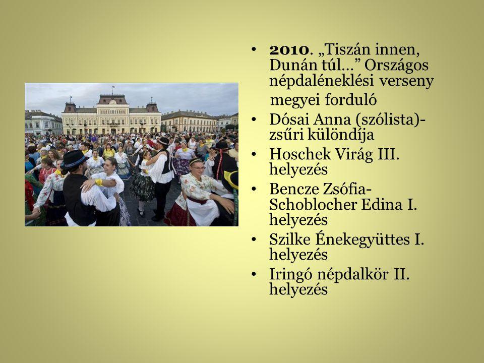 """2010. """"Tiszán innen, Dunán túl… Országos népdaléneklési verseny"""