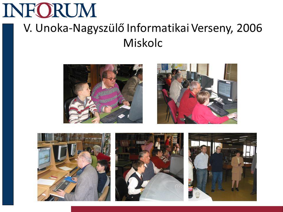 V. Unoka-Nagyszülő Informatikai Verseny, 2006 Miskolc