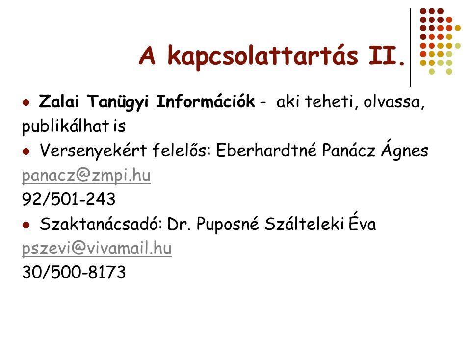A kapcsolattartás II. Zalai Tanügyi Információk - aki teheti, olvassa,