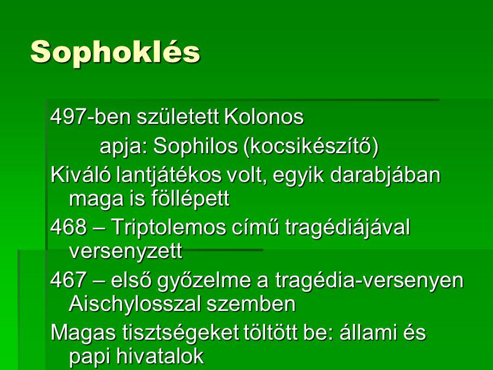 Sophoklés 497-ben született Kolonos apja: Sophilos (kocsikészítő)
