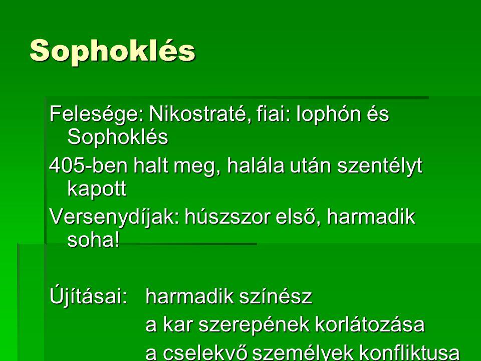 Sophoklés Felesége: Nikostraté, fiai: Iophón és Sophoklés
