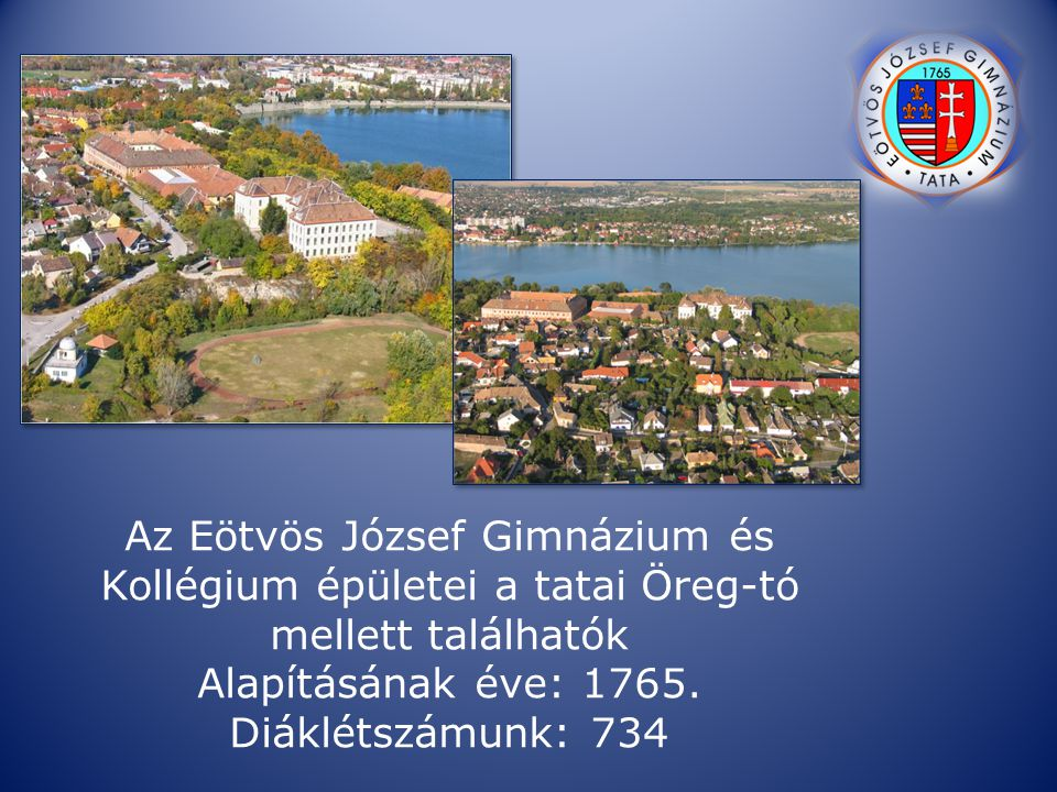Az Eötvös József Gimnázium és Kollégium épületei a tatai Öreg-tó mellett találhatók