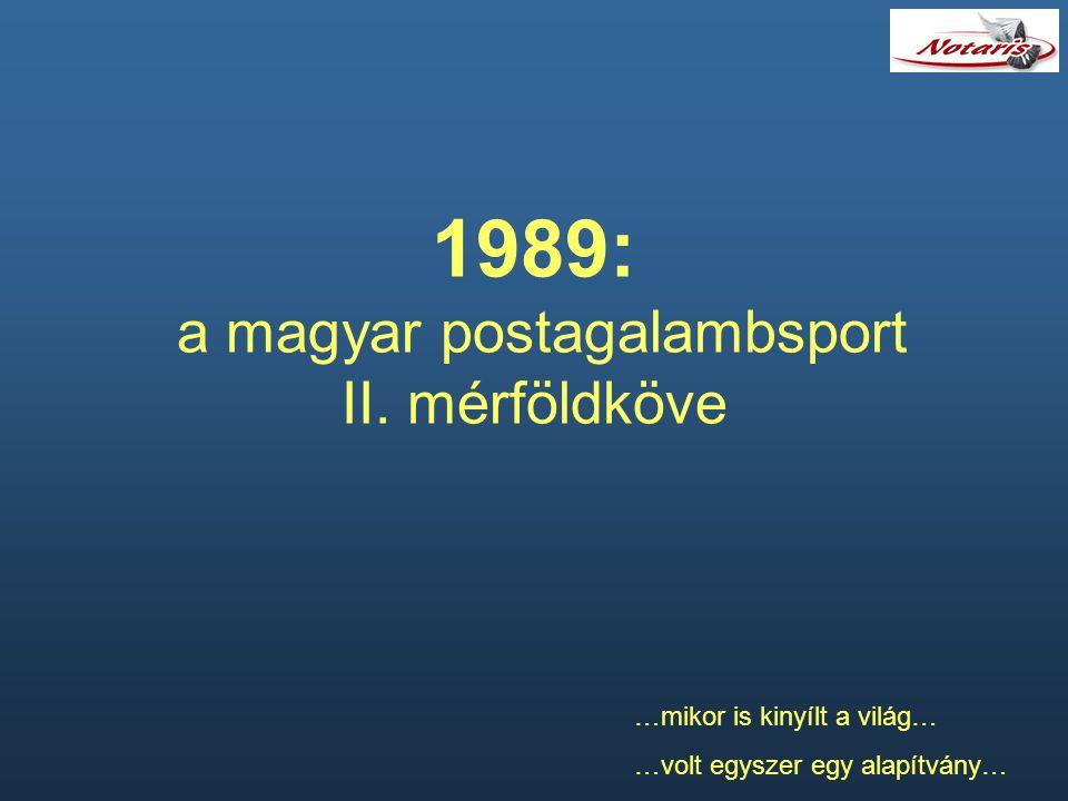 1989: a magyar postagalambsport II. mérföldköve