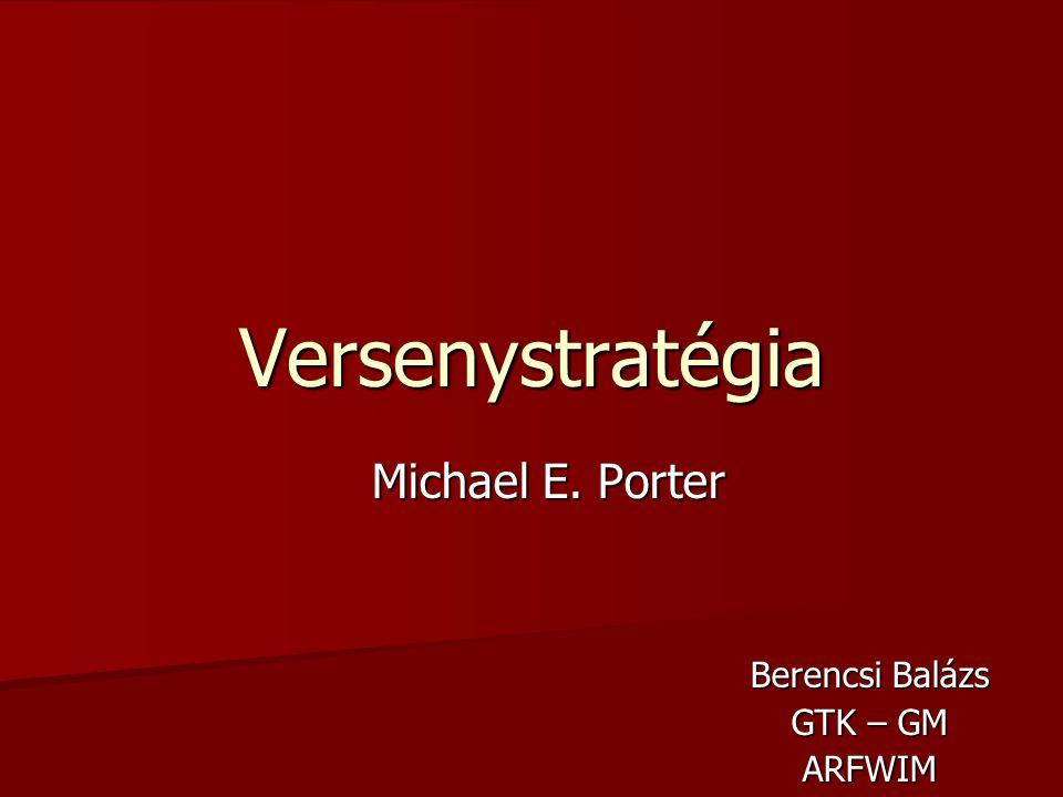 Michael E. Porter Berencsi Balázs GTK – GM ARFWIM