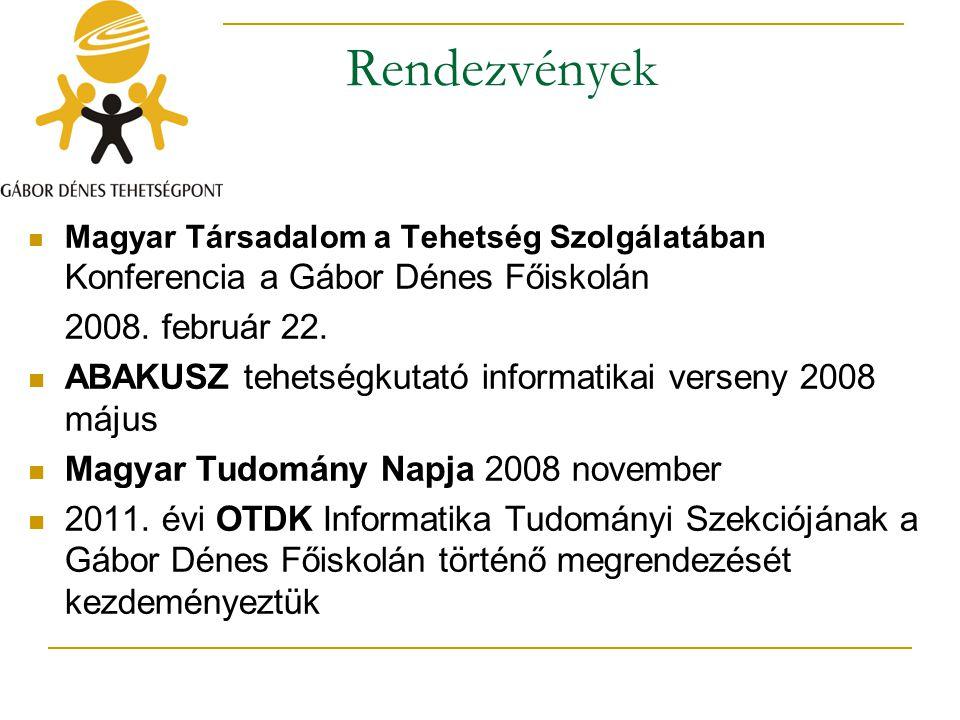 Rendezvények Magyar Társadalom a Tehetség Szolgálatában Konferencia a Gábor Dénes Főiskolán. 2008. február 22.
