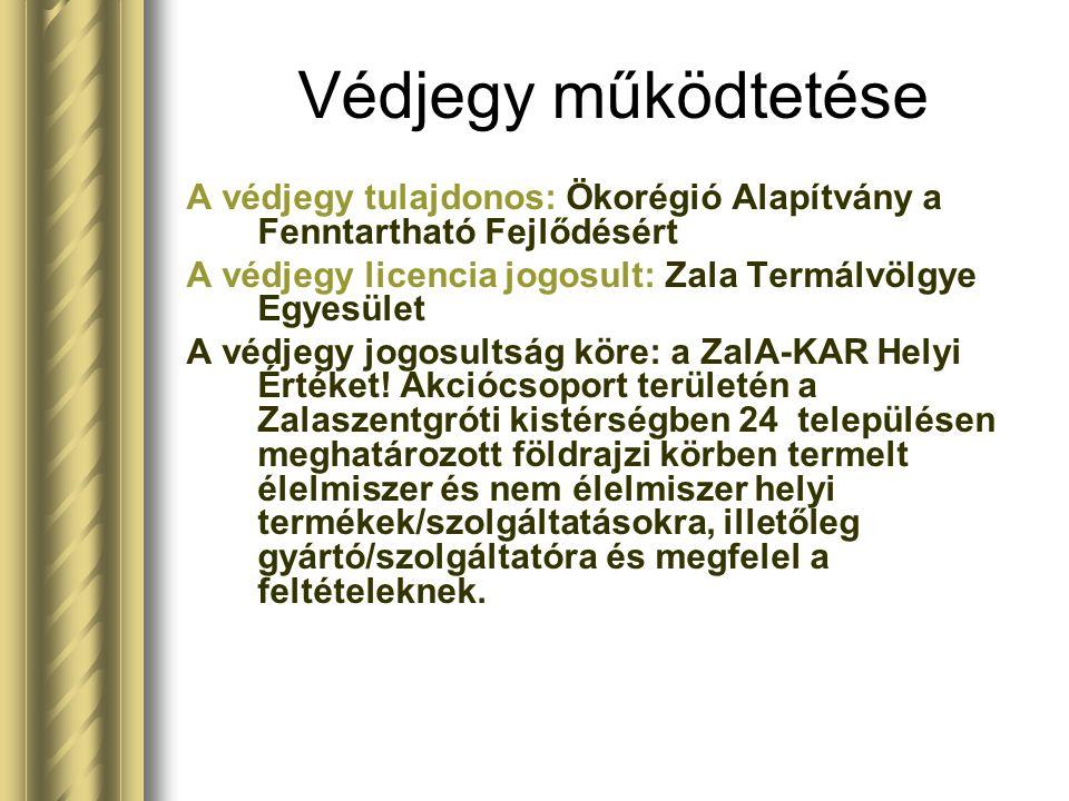 Védjegy működtetése A védjegy tulajdonos: Ökorégió Alapítvány a Fenntartható Fejlődésért. A védjegy licencia jogosult: Zala Termálvölgye Egyesület.
