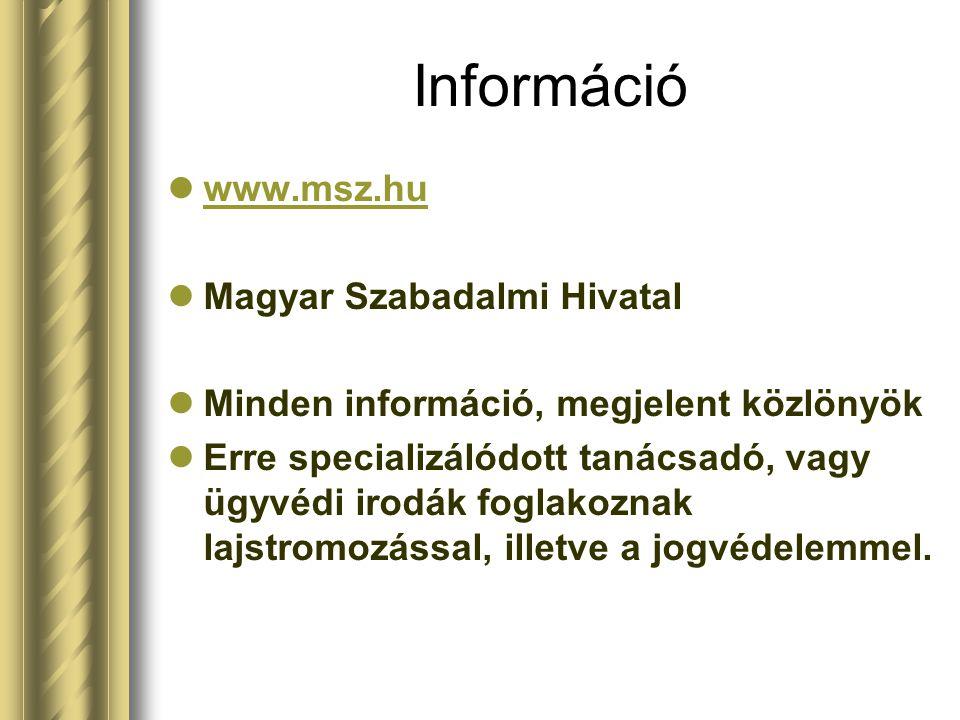 Információ www.msz.hu Magyar Szabadalmi Hivatal