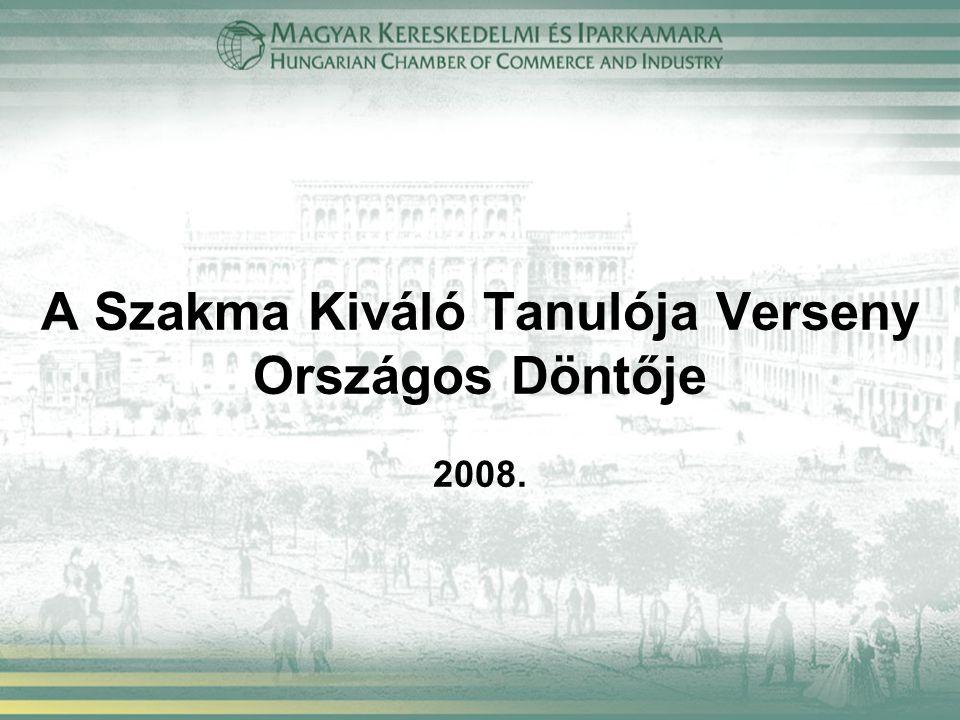 A Szakma Kiváló Tanulója Verseny Országos Döntője 2008.