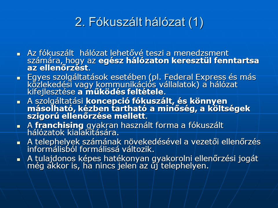 2. Fókuszált hálózat (1) Az fókuszált hálózat lehetővé teszi a menedzsment számára, hogy az egész hálózaton keresztül fenntartsa az ellenőrzést.