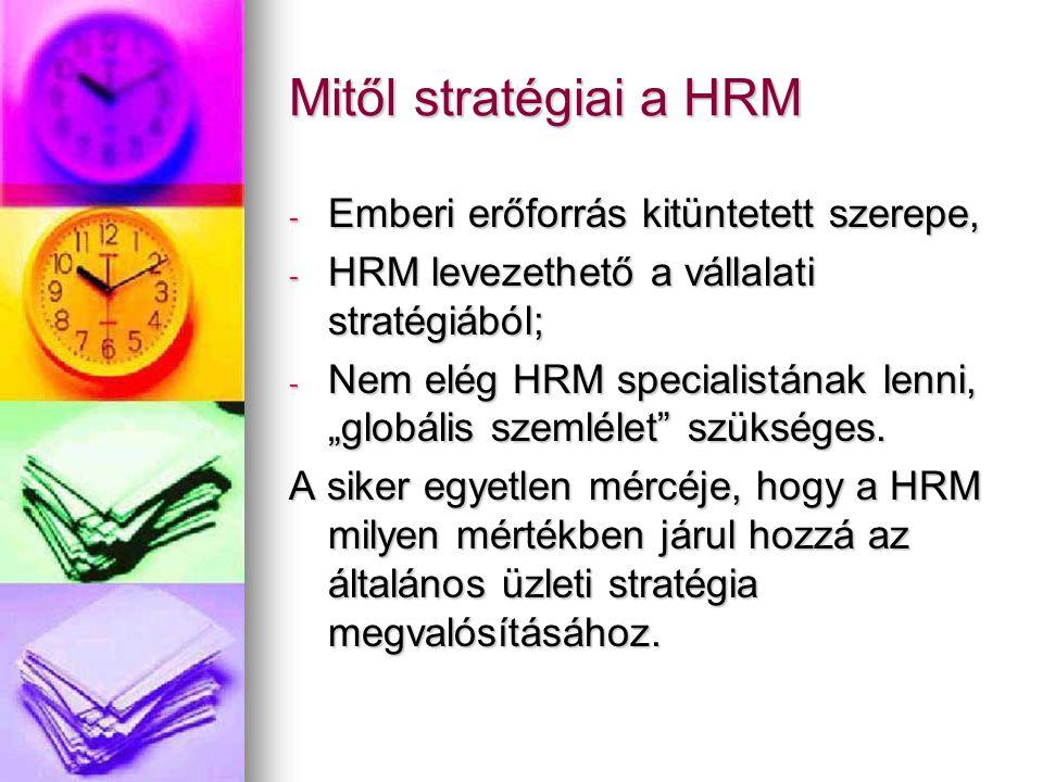 Mitől stratégiai a HRM Emberi erőforrás kitüntetett szerepe,