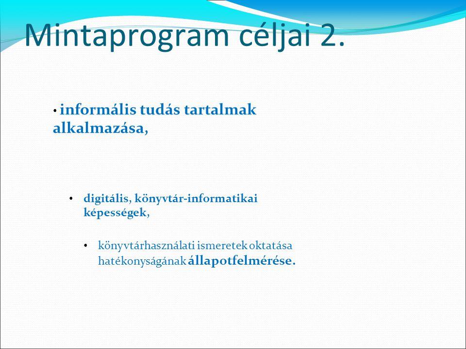 Mintaprogram céljai 2. informális tudás tartalmak alkalmazása,