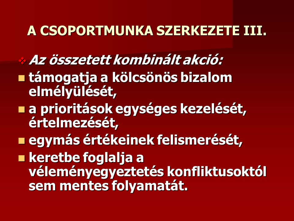A CSOPORTMUNKA SZERKEZETE III.