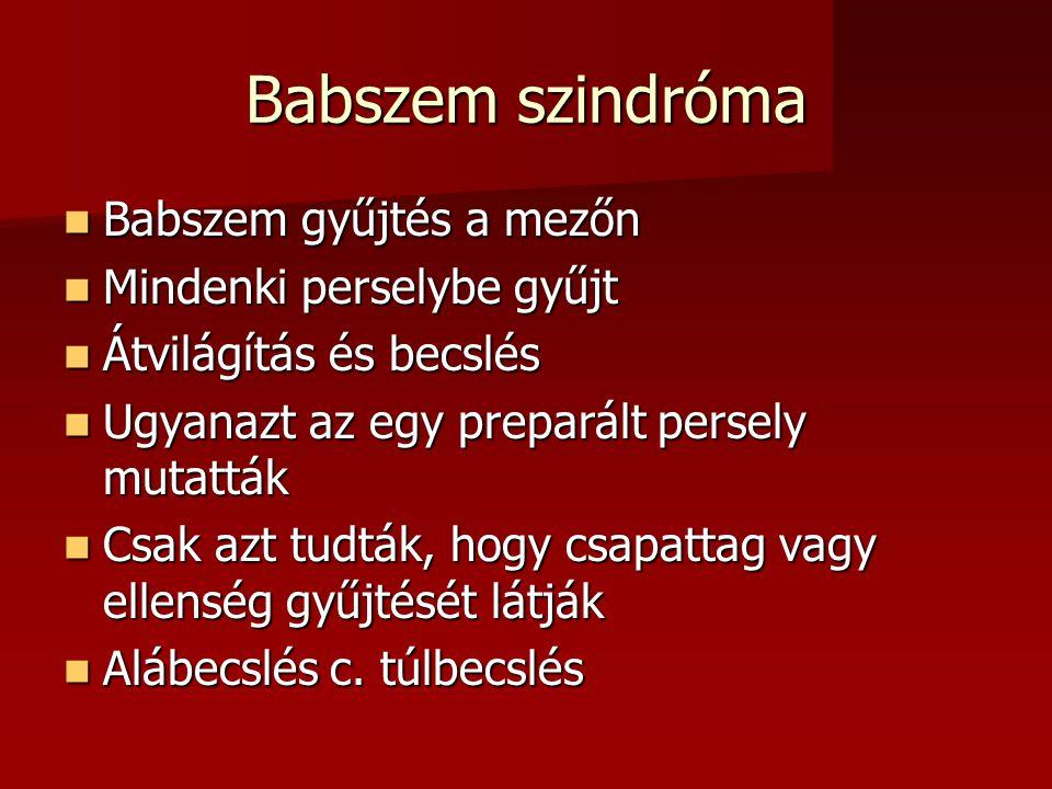 Babszem szindróma Babszem gyűjtés a mezőn Mindenki perselybe gyűjt