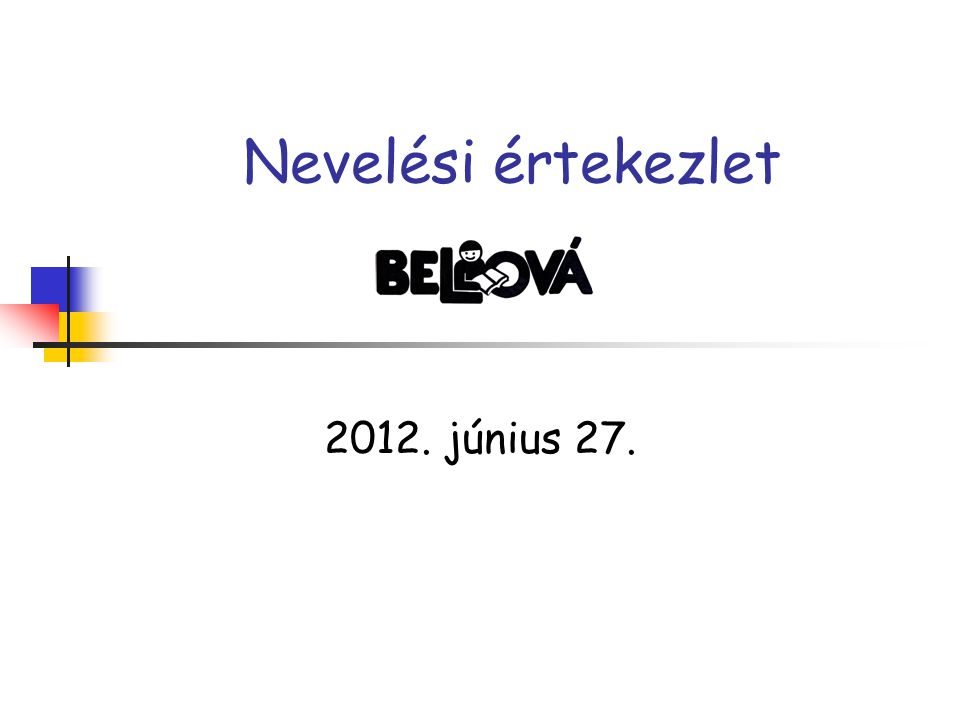Nevelési értekezlet 2012. június 27.
