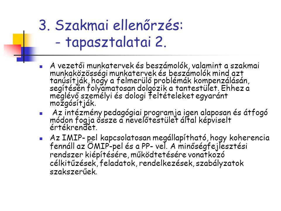 3. Szakmai ellenőrzés: - tapasztalatai 2.