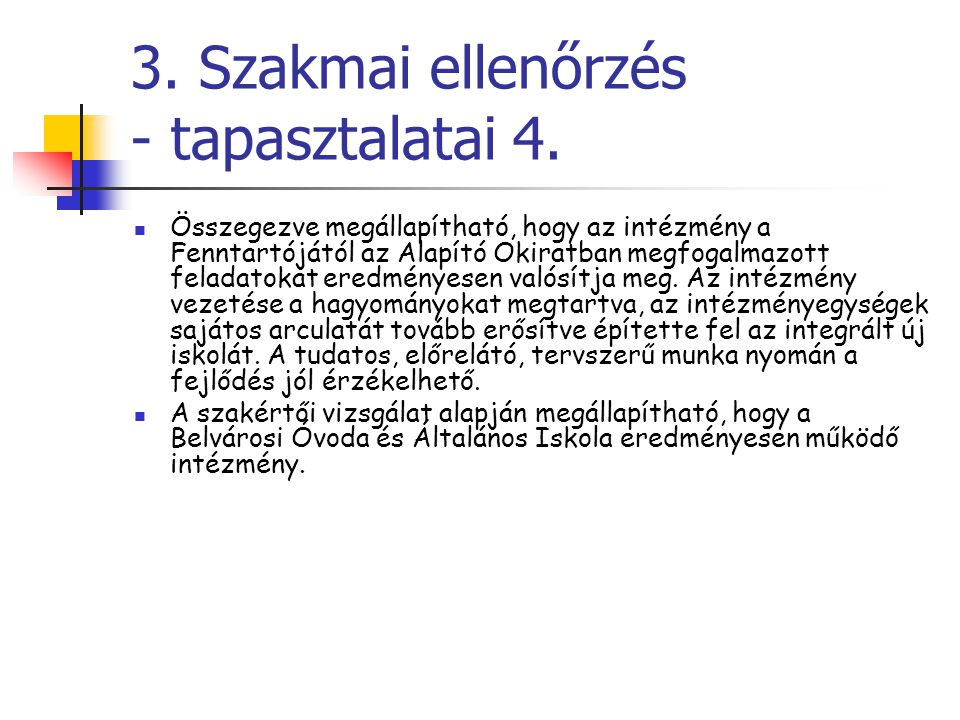 3. Szakmai ellenőrzés - tapasztalatai 4.