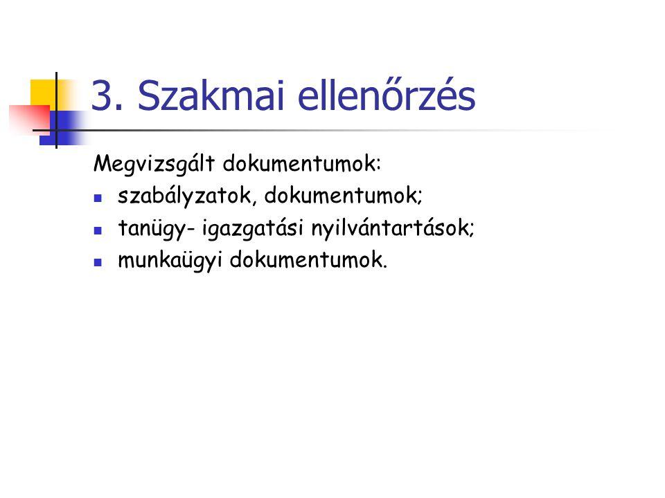 3. Szakmai ellenőrzés Megvizsgált dokumentumok:
