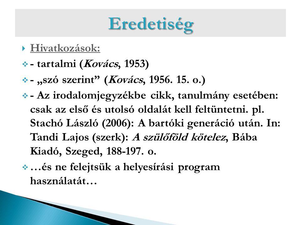 Eredetiség Hivatkozások: - tartalmi (Kovács, 1953)