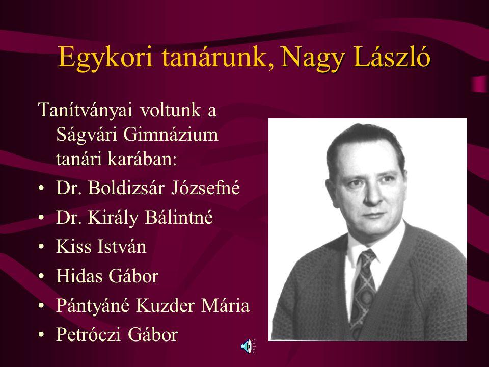 Egykori tanárunk, Nagy László
